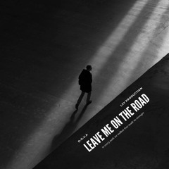 Leave Me On The Road (ft. Marco Cordova)