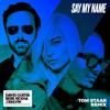 Download Say My Name (feat. Bebe Rexha & J Balvin) (Tom Staar Remix) Mp3