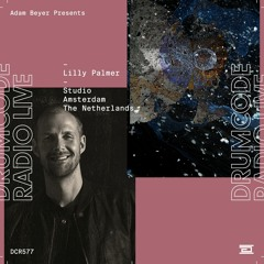 DCR577 – Drumcode Radio Live – Lilly Palmer Studio Mix recorded in Amsterdam