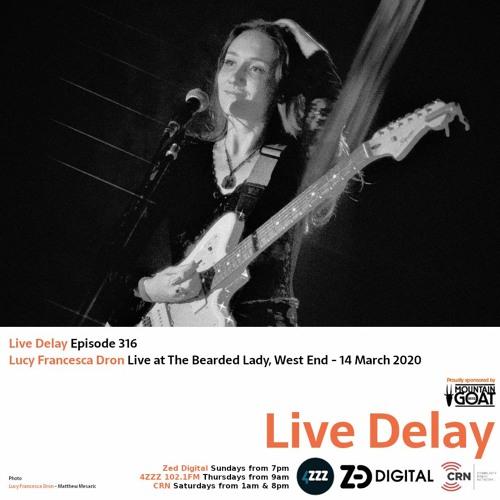 Live Delay - Ep 316 - Lucy Francesca Dron