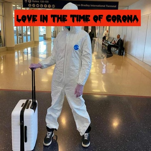 Episode 52: Love in the Time Of Corona