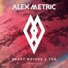 Heart Weighs A Ton (feat. Stefan Storm) (Galantis vs. Alex Metric)