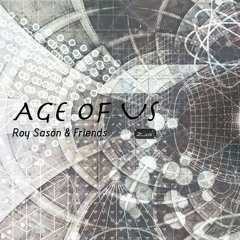 Age of Us  - Roy Sason & Friends Teasers
