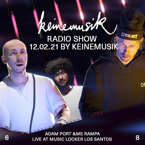 Keinemusik Radio Show by Adam Port, &ME, Rampa 12.02.2021