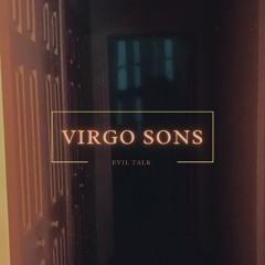 Virgo Sons - Evil Talk