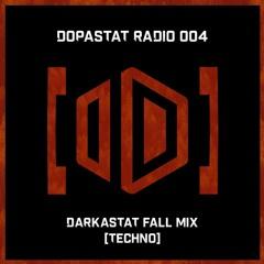 Dopastat Radio 004: Darkastat Fall Mix