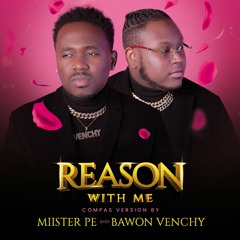 Reason With Me (Cover by Bawon Venchy and Miister Pe)