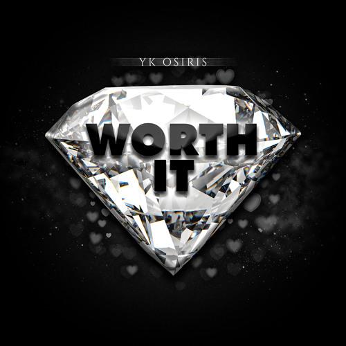 Worth It by YK Osiris | Free Listening on SoundCloud