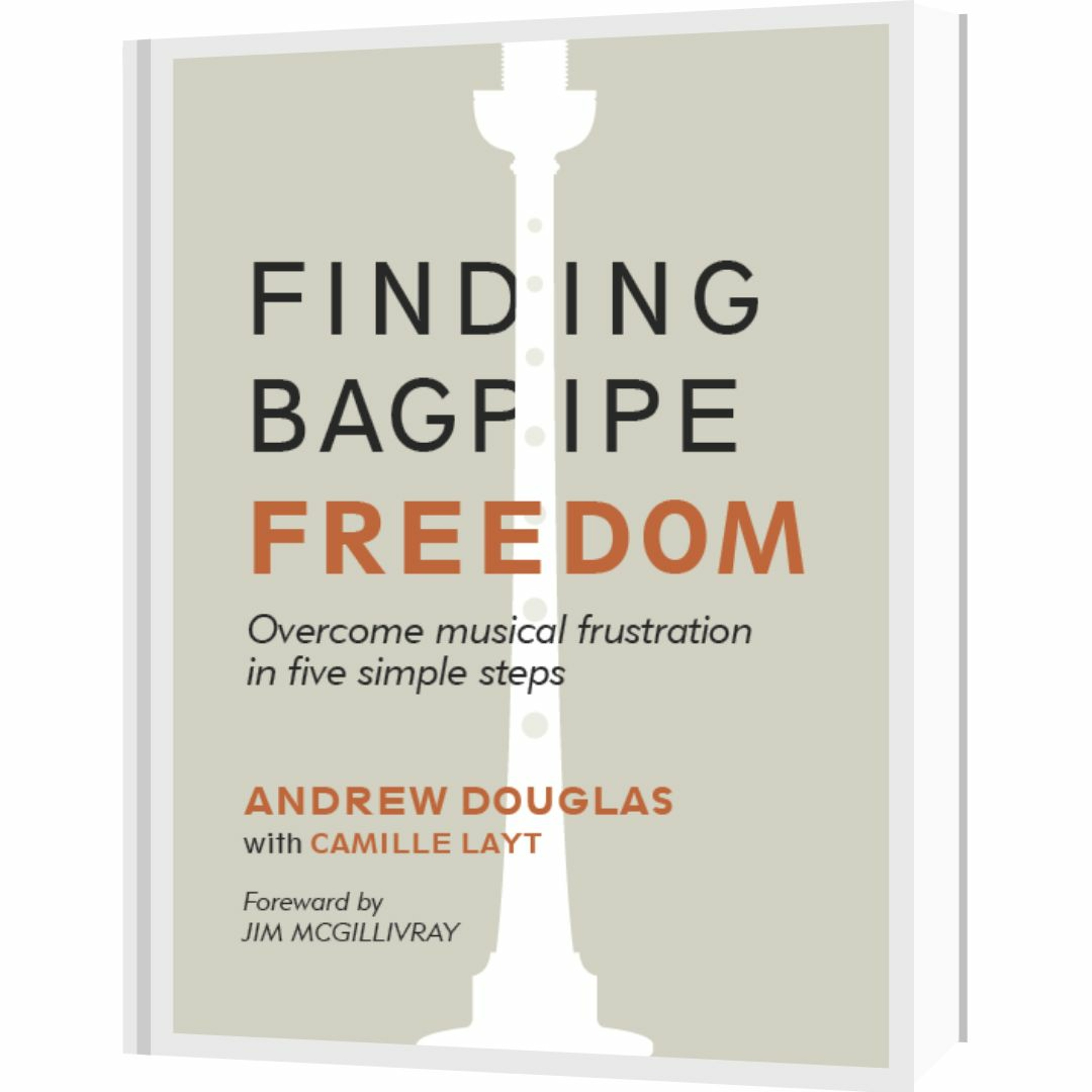 """New Book! """"Finding Bagpipe Freedom"""" - Order it Today"""