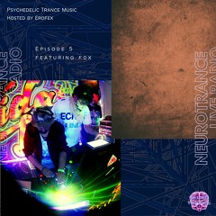 NEUR005 - Neurotrance Radio - featuring Fox
