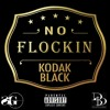 poster of Kodak Black No Flockin song