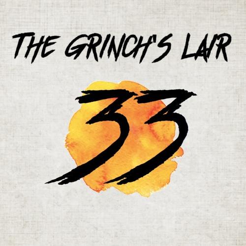 The Grinch's Lair 33 | Jordan Moore