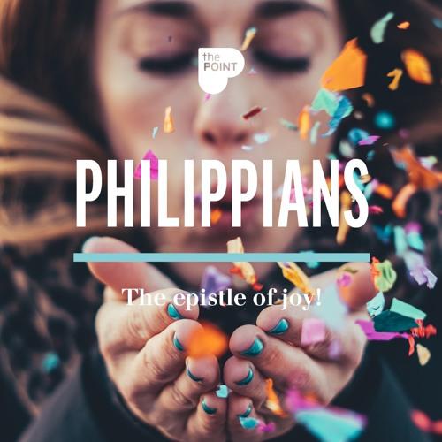 Philippians - The Epistle of Joy!