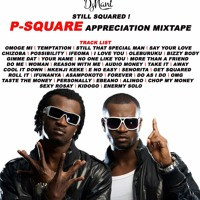 STILL SQUARED (P-SQUARE APPRECIATION MIXTAPE)