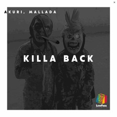 Akuri, Mallada - Killa Back (Extended Mix)
