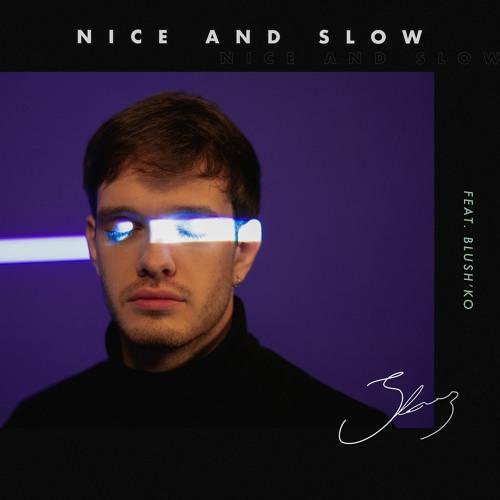 Slowz - Nice and Slow (feat. Blush'ko)