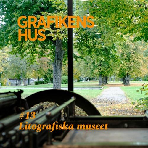 #13 Grafikens Hus gästar Litografiska museet