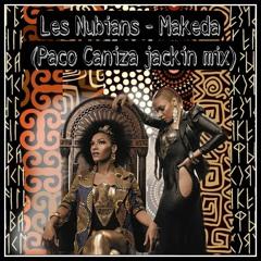 Les Nubians - Makeda (Paco Caniza Jackin Mix)