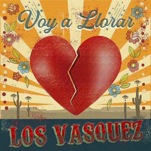 Voy A Llorar By Los Vasquez