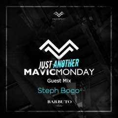 24. Just Another Mavic Monday w/ guest mix by Steph Boco