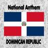 Dominican Republic - Himno Nacional - Quisqueyanos Valientes - Dominican National Anthem (National Anthem - Valiant Sons of Quisqueye)