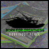 Born For Greatness (OddKidOut Remix)