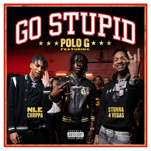 Polo G & Stunna 4 Vegas feat. NLE Choppa & Mike WiLL Made-It - Go Stupid