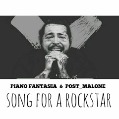 Piano fantasia X Post Malone - Song for a Rockstar (Twenty4Eleven Remix)