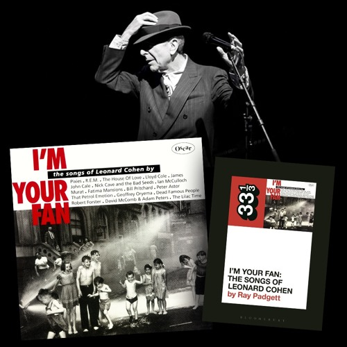 """Book Musik 034 - """"I'm Your Fan: The Songs of Leonard Cohen"""" by Ray Padgett"""