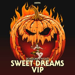 Borgore & WODD - Sweet Dreams (VIP)