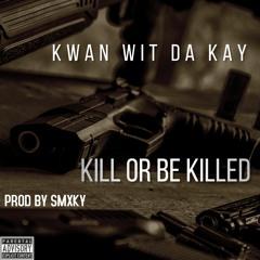 Killed Or Be Killed (Prod by SMXKY)