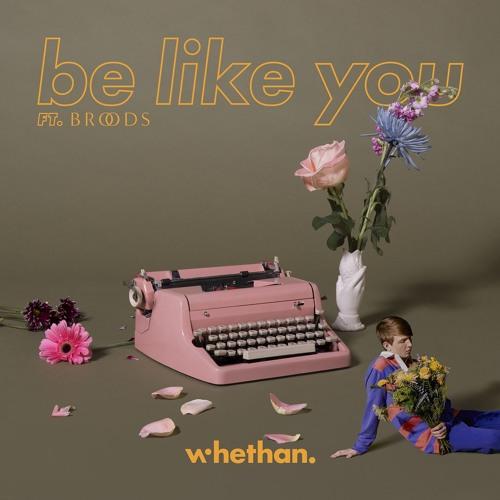 whethan be like you