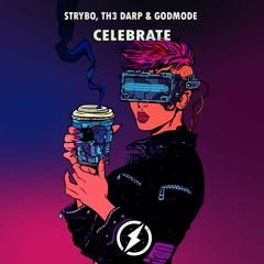 Strybo, TH3 DARP & Godmode - Celebrate [Free DL]