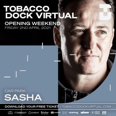 Sasha - Tobacco Dock Virtual Opening - 02/04/2021
