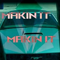 Makin' It (Original Mix)
