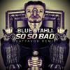 So So Bad (Scattavox Remix)
