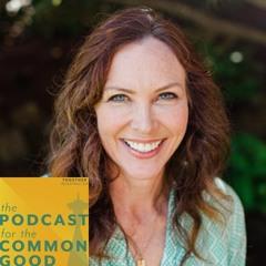 The Podcast for the Common Good - Episode 27 - Ann Davison