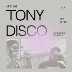 AFT/HRS 053: Tony Disco / House / MX