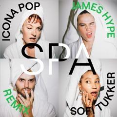 Icona Pop & SOFI TUKKER - Spa (James Hype Remix)