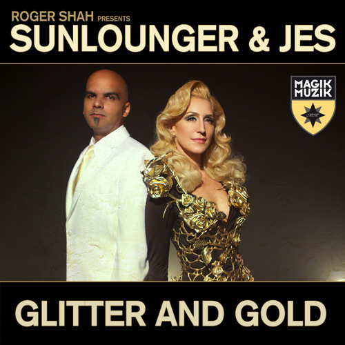 Glitter and Gold (Roger Shah Rework)