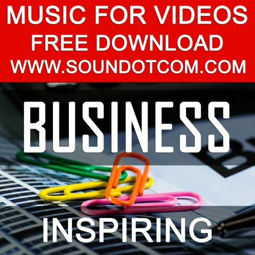 Background Royalty Free Music For Youtube Video Vlog Inspiring Business Positive Upbeat Instrumental By Royalty Free Music