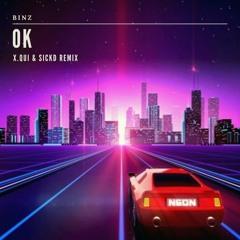 Binz - OK (X.Qui & SickD Remix)