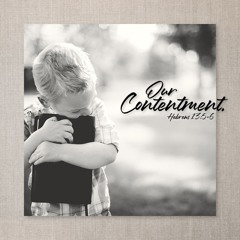 32 - Our Contentment