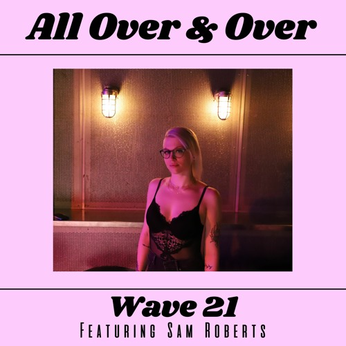 All Over & Over (feat. Sam Roberts)