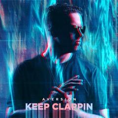 Aversion - Keep Clappin