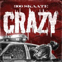 300 Skaate Crazy