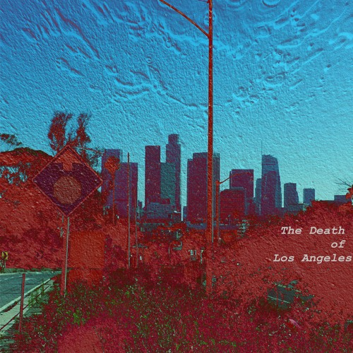 The Death of Los Angeles