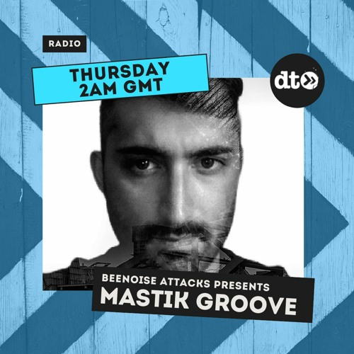 Beenoise Attack Episode 470 With Mastik Groove
