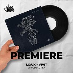 PREMIERE: LO:UX ─ Vivit (Original Mix) [Three Hands Records]