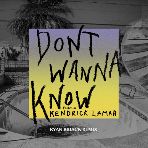 Baixar Don't Wanna Know (Ryan Riback Remix) [feat. Kendrick Lamar]